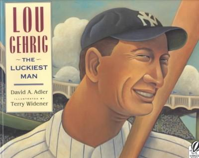 Lou Gehrig: The Luckiest Man (Paperback)