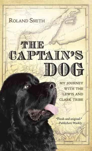 The Captain's Dog: My Journey with the Lewis and Clark Tribe (Paperback)