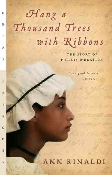 Hang A Thousand Trees With Ribbons: The Story Of Phillis Wheatley (Paperback)