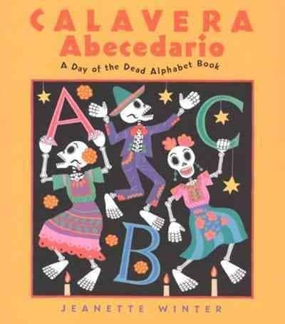 Calavera Abecedario / A Day of the Dead Alphabet Book (Paperback)