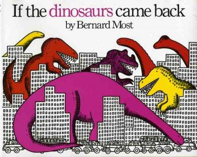 If the Dinosaurs Came Back (Hardcover)
