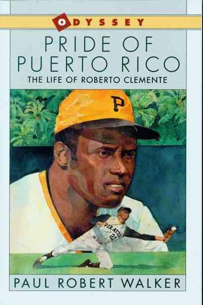 Pride of Puerto Rico: The Life of Roberto Clemente (Paperback)