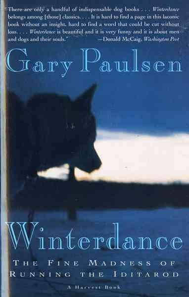 Winterdance: The Fine Madness of Running the Iditarod (Paperback)