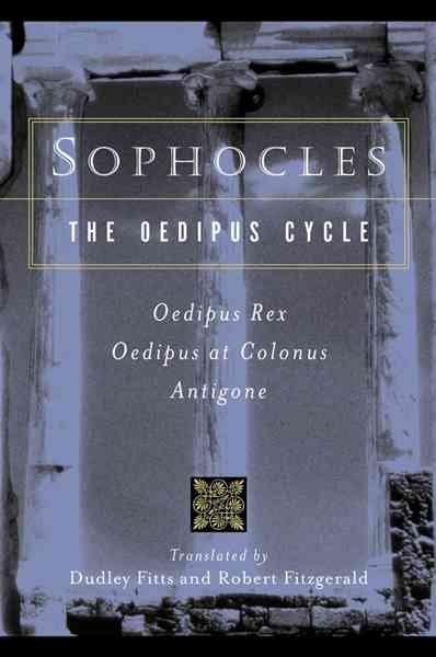 The Oedipus Cycle: An English Version : Oedipus Rex/Oedipus at Colonus/Antigone (Paperback)