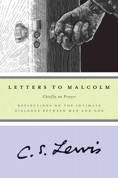 Letters to Malcolm: Chiefly on Prayer (Paperback)