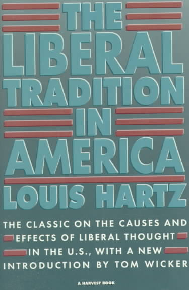 Liberal Tradition in America: An Interpretation of American Political Thought Since the Revolution (Paperback)