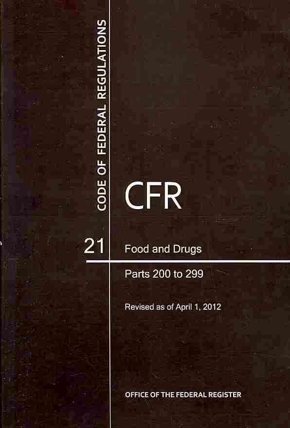 Code of Federal Regulations Title 21 Food and Drugs: Parts 200 to 299, Revised as of April 1, 2012 (Paperback)