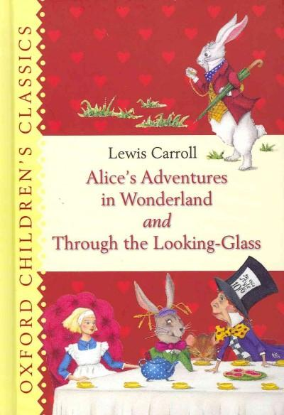 Alice's Adventures in Wonderland and Through the Looking Glass (Hardcover)
