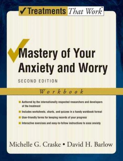 Mastery of Your Anxiety And Worry (Paperback)