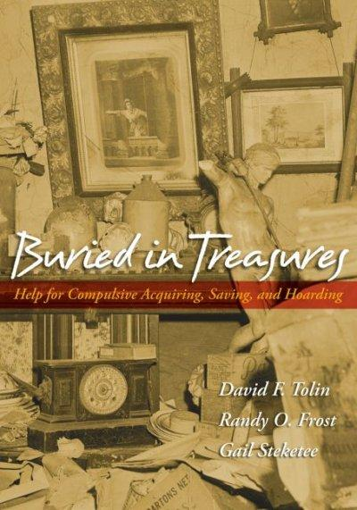 Buried in Treasures: Help for Compulsive Acquiring, Saving, and Collecting (Paperback)