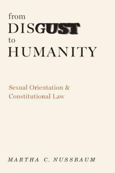 From Disgust to Humanity: Sexual Orientation and Constitutional Law (Hardcover)