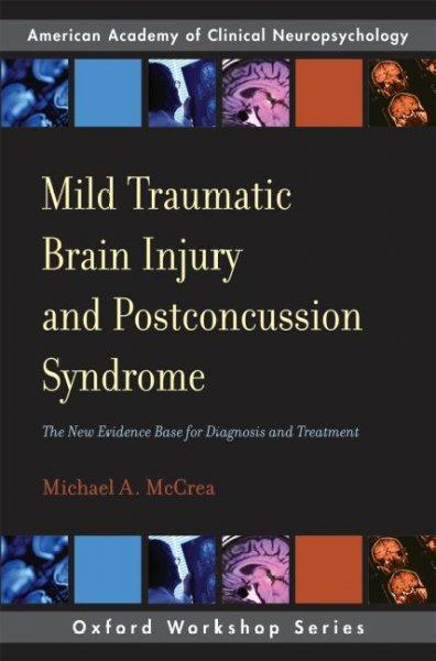 Mild Traumatic Brain Injury and Postconcussion Syndrome: The New Evidence Base for Diagnosis and Treatment (Paperback)