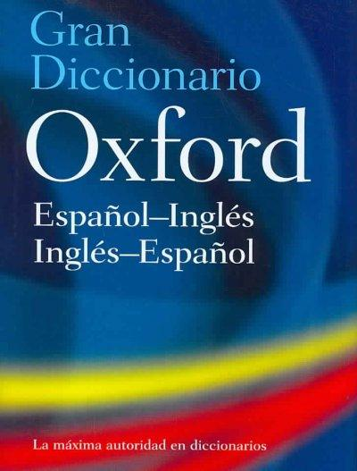 Gran Diccionario Oxford/ The Oxford Spanish Dictionary (Hardcover)
