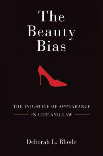 The Beauty Bias: The Injustice of Appearance in Life and Law (Hardcover)