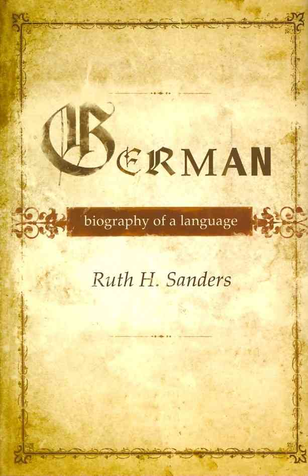 German: Biography of a Language (Hardcover)