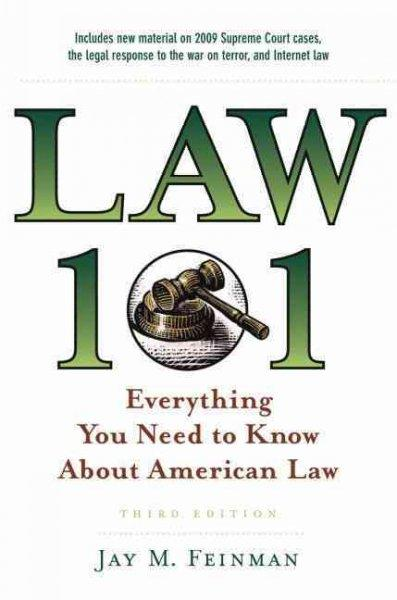 Law 101: Everything You Need to Know About American Law (Hardcover)