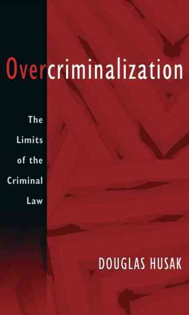 Overcriminalization: The Limits of the Criminal Law (Paperback)