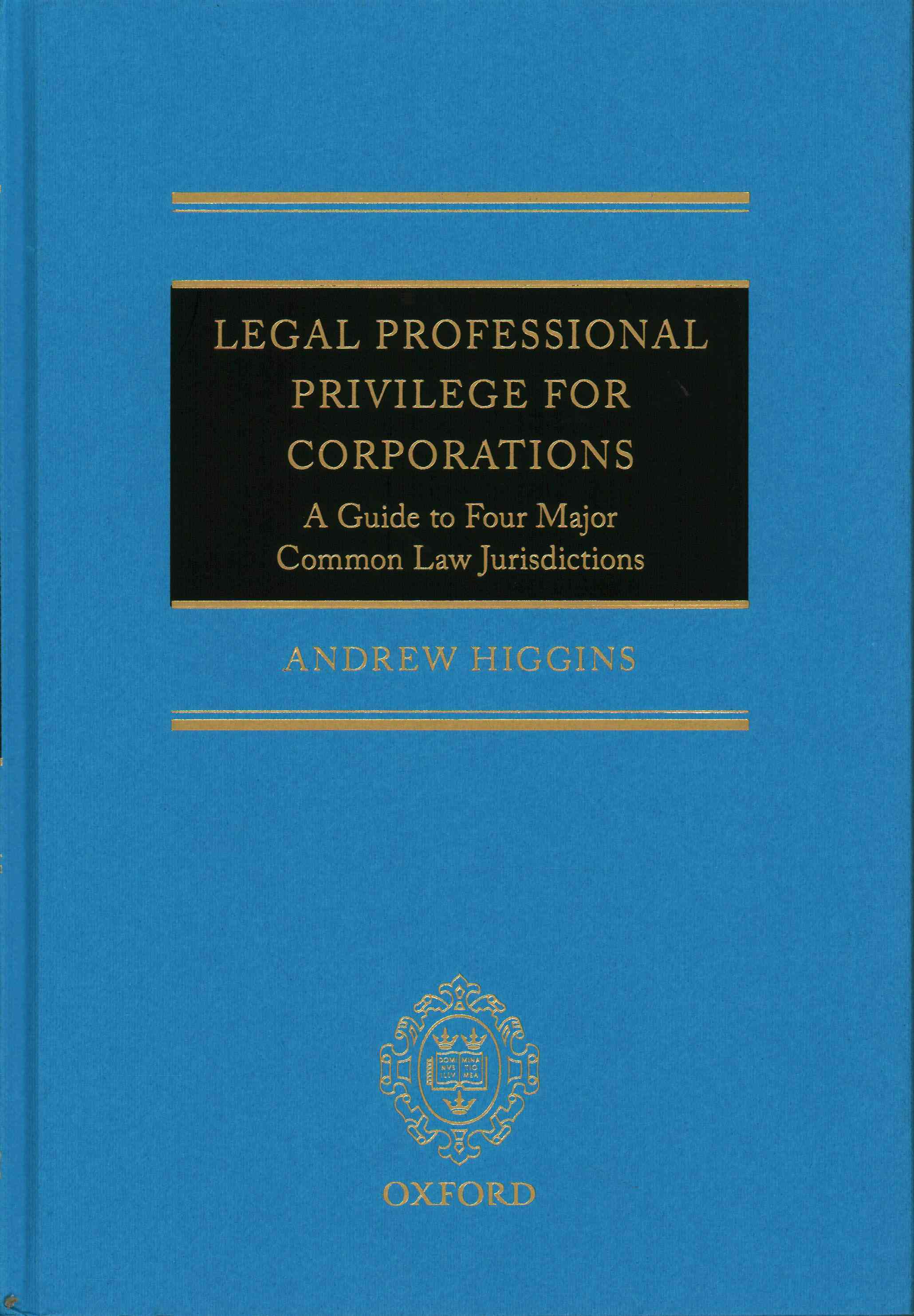 Legal Professional Privilege for Corporations: A Guide to Four Major Common Law Jurisdictions (Hardcover)