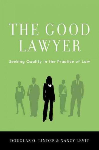 The Good Lawyer: Seeking Quality in the Practice of Law (Hardcover)