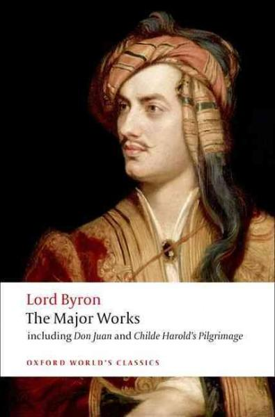 Lord Byron: The Major Works (Paperback)