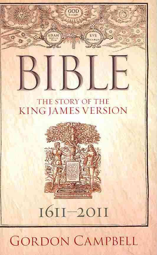 Bible: The Story of the King James Version 1611-2011 (Hardcover)