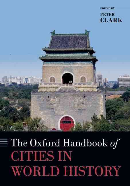 The Oxford Handbook of Cities in World History (Hardcover)