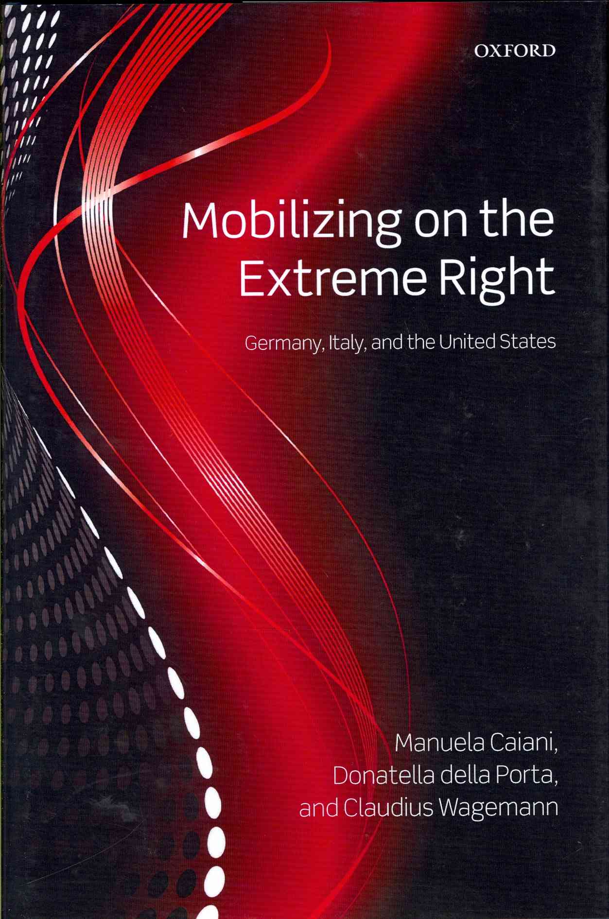 Mobilizing on the Extreme Right: Germany, Italy, and the United States (Hardcover)