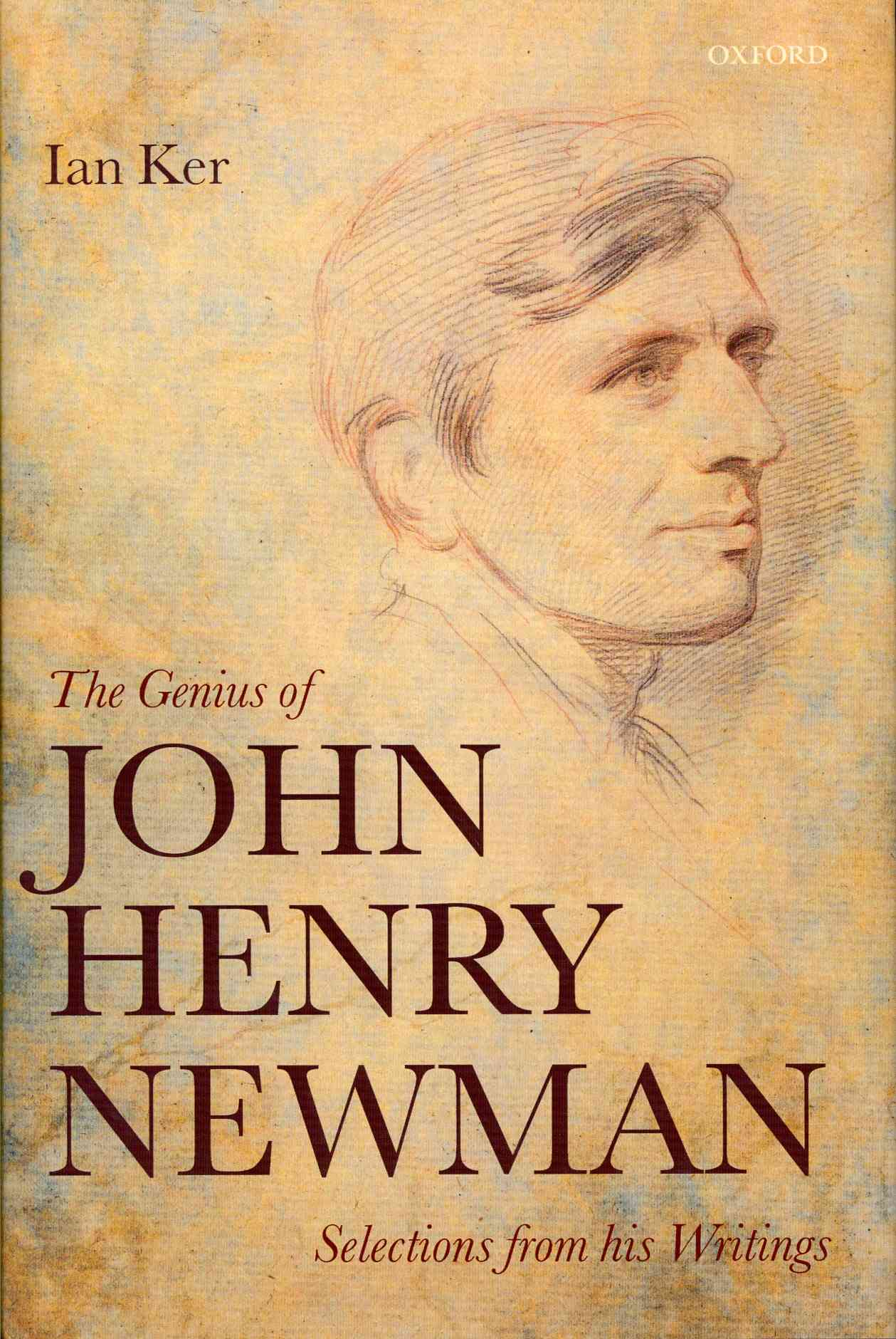 The Genius of John Henry Newman: Selections from His Writings (Hardcover)