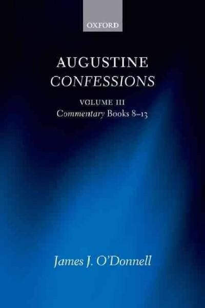 Augustine Confessions: Commentary, Books 8-13 (Paperback)