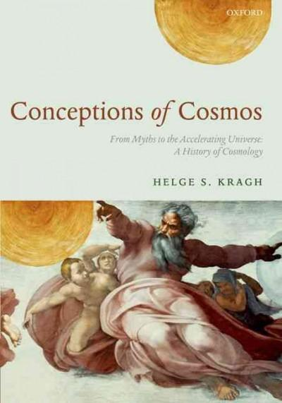 Conceptions of Cosmos: From Myths to the Accelerating Universe: A History of Cosmology (Paperback)