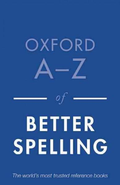 Oxford A-Z of Better Spelling (Paperback)