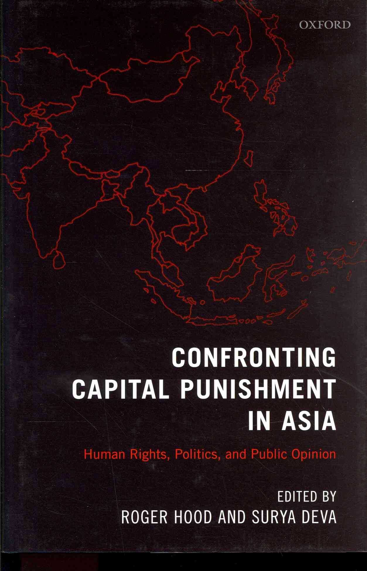 Confronting Capital Punishment in Asia: Human Rights, Politics and Public Opinion (Hardcover)