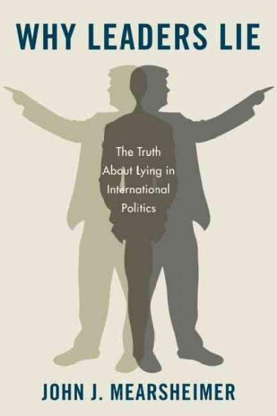 Why Leaders Lie: The Truth About Lying in International Politics (Hardcover)