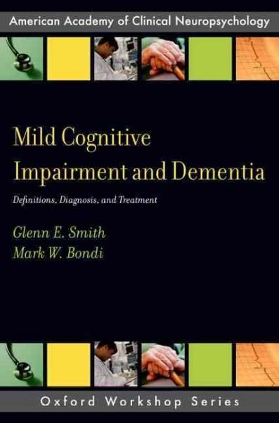 Mild Cognitive Impairment and Dementia: Definitions, Diagnosis, and Treatment (Paperback)