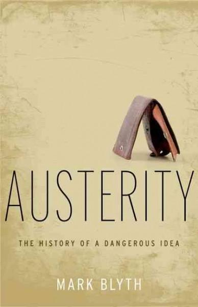 Austerity: The History of a Dangerous Idea (Hardcover)