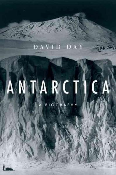 Antarctica: A Biography (Hardcover)