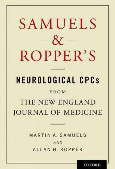 Samuels & Ropper's Neurological CPCs From The New England Journal of Medicine (Paperback)