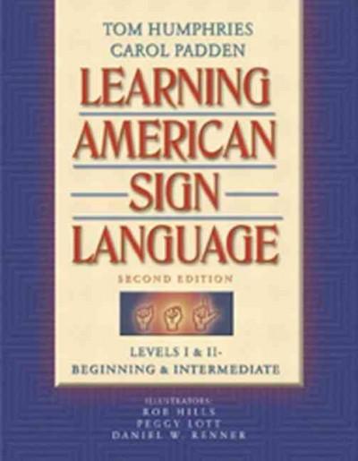 Learning American Sign Language: Levels I & Ii--Beginning & Intermediate (Paperback)