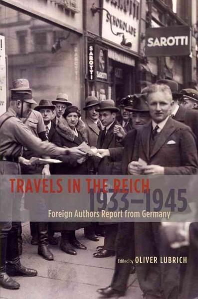 Travels in the Reich, 1933-1945: Foreign Authors Report from Germany (Paperback)