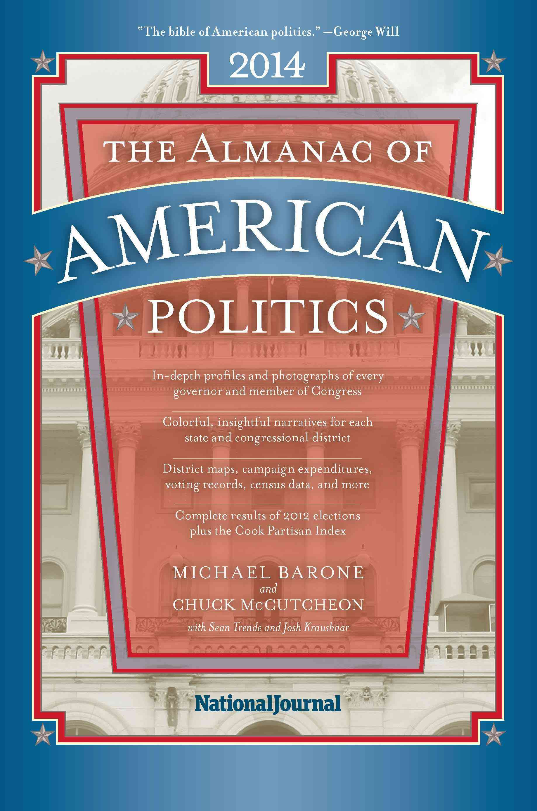 The Almanac of American Politics 2014: The Senators, the Representatives and the Government: Their Records and El... (Paperback)