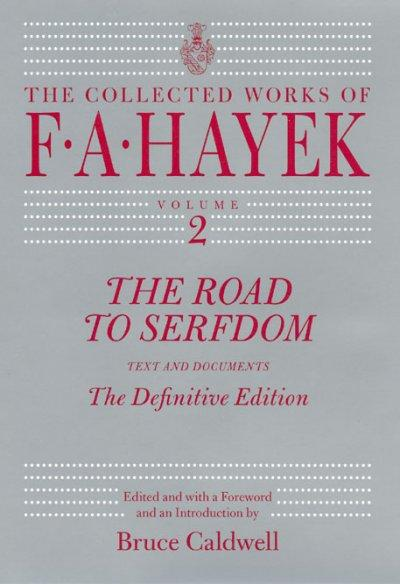 The Road to Serfdom: The Definitive Edition (Hardcover)