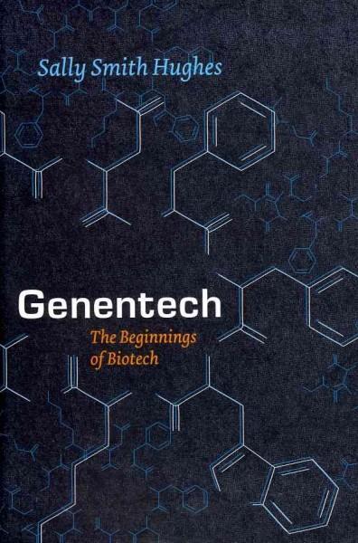 Genentech: The Beginnings of Biotech (Hardcover)