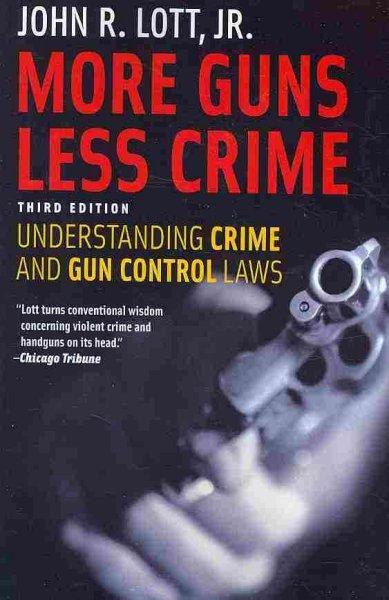 More Guns, Less Crime: Understanding Crime and Gun-Control Laws (Paperback)