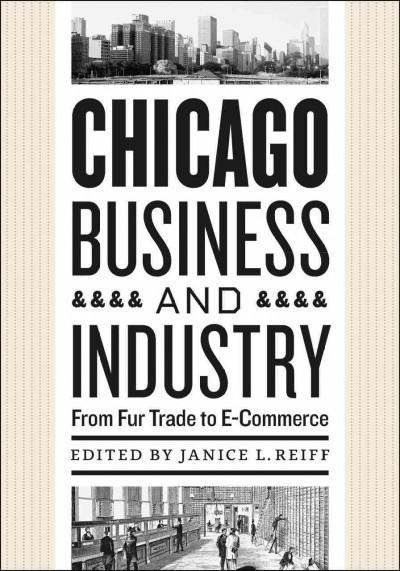 Chicago Business and Industry: From Fur Trade to E-Commerce (Paperback)