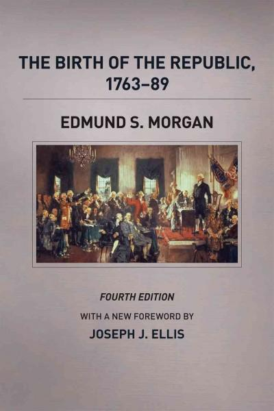 The Birth of the Republic, 1763-89 (Paperback)