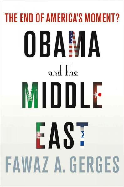 Obama and the Middle East: The End of America's Moment? (Hardcover)