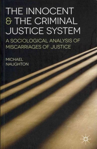 The Innocent and the Criminal Justice System: A Sociological Analysis of Miscarriages of Justice (Paperback)