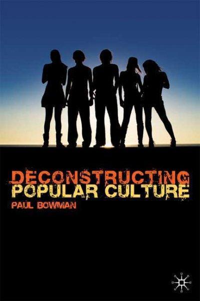 Deconstructing Popular Culture (Paperback)