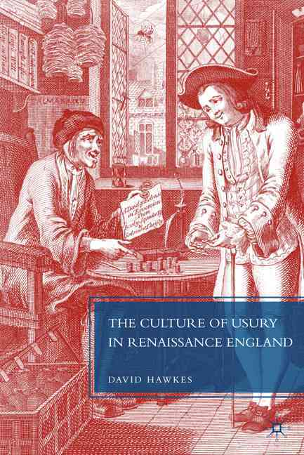 The Culture of Usury in Renaissance England (Hardcover)