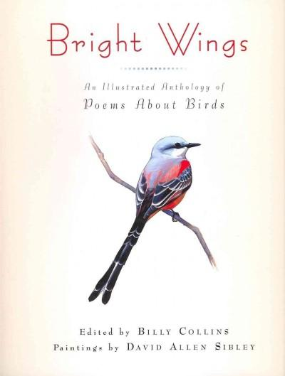 Bright Wings: An Illustrated Anthology of Poems About Birds (Paperback)